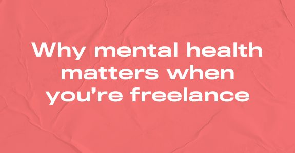 Why mental health matters when you're freelance
