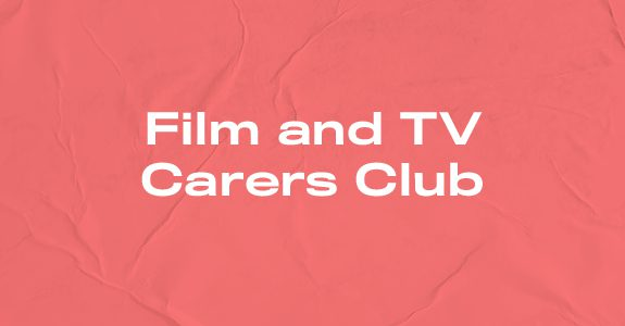 Film and TV Carers Club