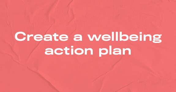 Create a wellbeing action plan
