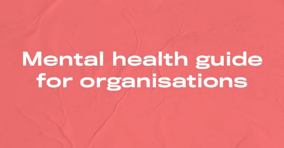 Mental health guide for organisations
