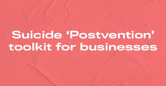 Suicide 'Postvention' toolkit for businesses