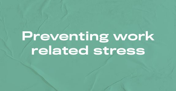 Preventing work related stress