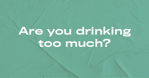 Are you drinking too much?