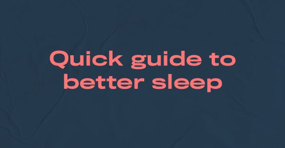 Quick guide to better sleep