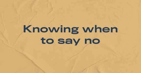 Knowing when to say no