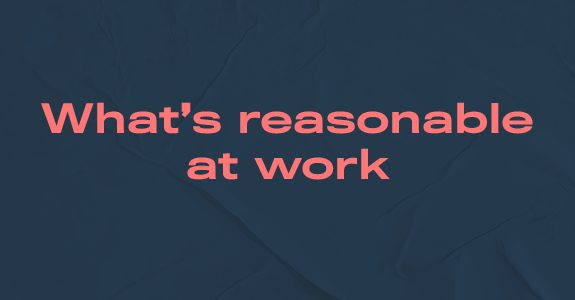 What's reasonable at work
