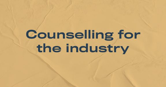 Counselling for the industry