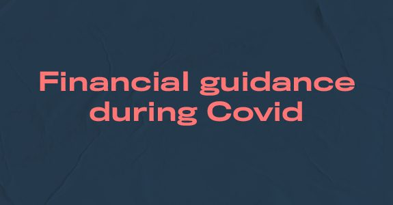 Financial guidance during Covid