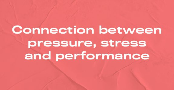 Connection between pressure, stress and performance